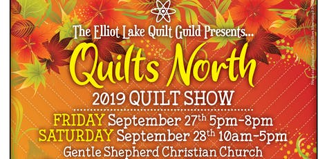 Quilts North - Elliot Lake Quilt Guild Show tickets
