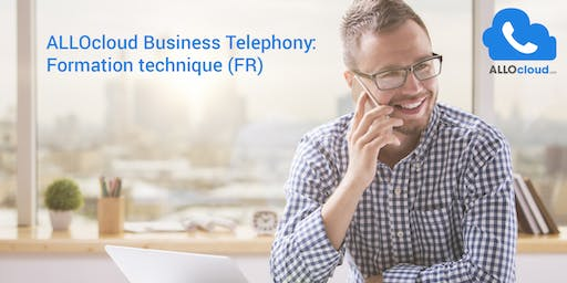 ALLOcloud Business Telephony - Formation technique (FR)