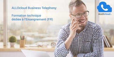 ALLOcloud Business Telephony - Formation technique dédiée à l'Enseignement (FR)