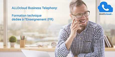 ALLOcloud Business Telephony - Formation technique dédiée à l'Enseignement (FR) billets