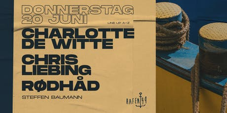 Charlotte De Witte, Chris Liebing, Rødhåd am Hafen 49 Tickets