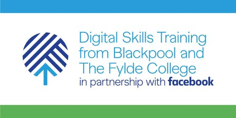 Digital Skills Training from Blackpool and The Fylde College and Facebook tickets