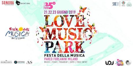 Love Music Park ♡ Festa della Musica Milano | INGRESSO GRATUITO biglietti