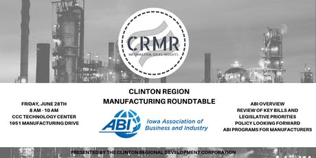 Iowa Assoc of Business & Industry - Clinton Region Manufacturing Roundtable tickets