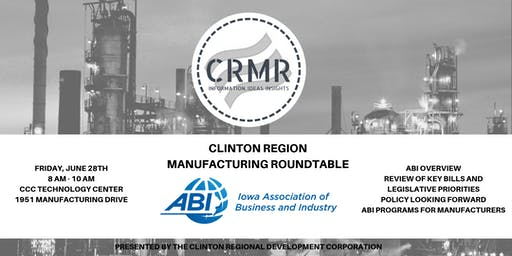 Iowa Assoc of Business & Industry - Clinton Region Manufacturing Roundtable