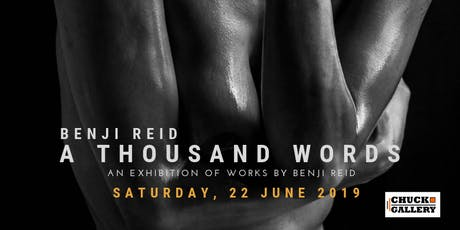 A THOUSAND WORDS EXHIBITION AT CHUCK GALLERY tickets