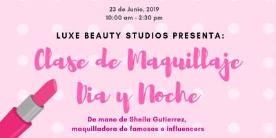 WORKSHOP DE MAQUILLAJE DIA Y NOCHE POR LUXE BEAUTY STUDIOS - MAKEUP WORKSHOP by Influencer & Celebrity Makeup Artist Sheila Gutierrez in Spanish