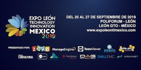 EXPO LEÓN  TECHNOLOGY & INNOVATION MÉXICO 2019  entradas
