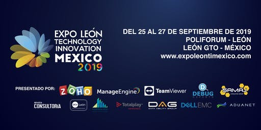 EXPO LEÓN  TECHNOLOGY & INNOVATION MÉXICO 2019