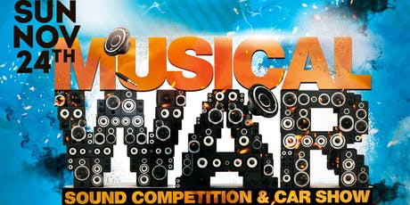 Musical War Sound Competition / Car Show - Nov 23rd & 24th tickets