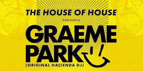 House Of House Present : Graeme Park tickets