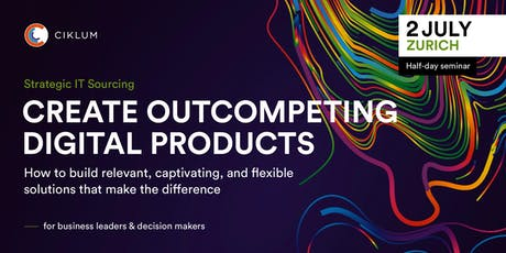 Create Outcompeting Digital Products (Zurich) tickets