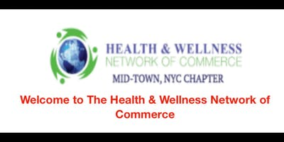 Health and Wellness Network of Commerce monthly meeting Mid -Town , NYC Chapter