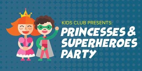 Kids Club: Princesses & Superheroes Party tickets