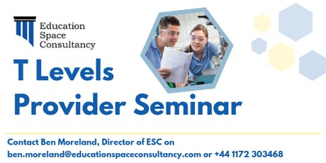 T Levels Provider Seminar tickets