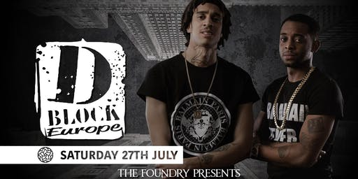 The Foundry Presents: D-Block Europe
