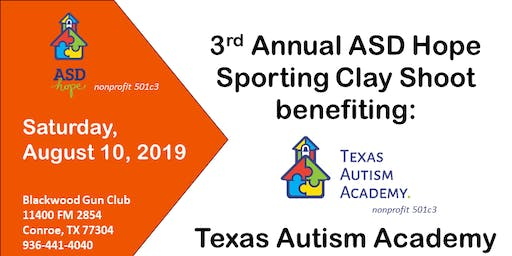 3rd Annual ASD Hope Sporting Clay Shoot Benefiting: Texas Autism Academy, 501c3