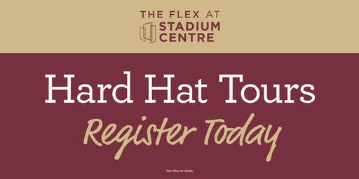 The Flex at Stadium Centre Hard Hat Tours