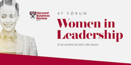 4º FÓRUM WOMEN IN LEADERSHIP - HARVARD BUSINESS REVIEW BRASIL ingressos
