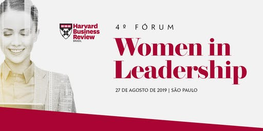 4º FÓRUM WOMEN IN LEADERSHIP - HARVARD BUSINESS REVIEW BRASIL