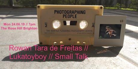 Rowan Tara de Freitas / Lukatoyboy / Small Talk tickets