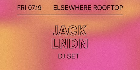 jackLNDN (DJ Set), Prince Language @ Elsewhere (Rooftop) tickets