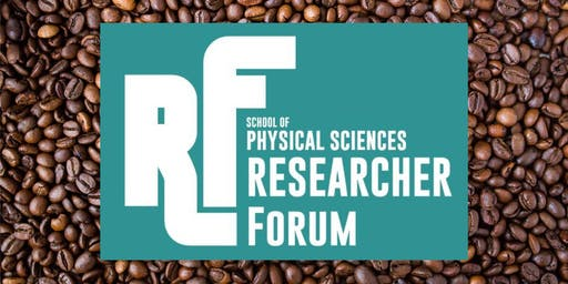 Coffee Morning - School of Physical Sciences Research Forum