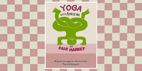 Yoga with Adriene at Fair Market tickets