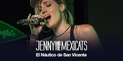 CONCIERTO DE JENNY AND THE MEXICATS  |  NÁUTICO DE SAN VICENTE