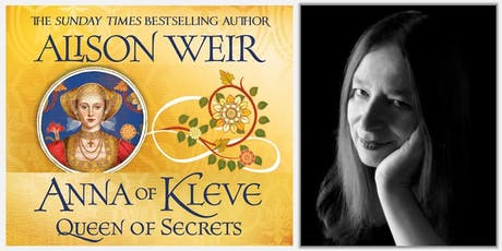 Hunting Raven presents... Alison Weir: Anna of Kleve: Queen of Secrets tickets