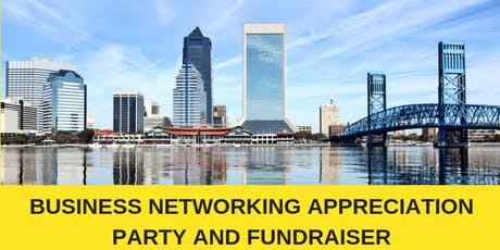 Business Appreciation Party & Fundraiser (Business Networking Mixer) tickets