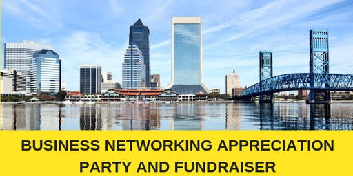 Business Appreciation Party & Fundraiser (Business Networking Mixer)