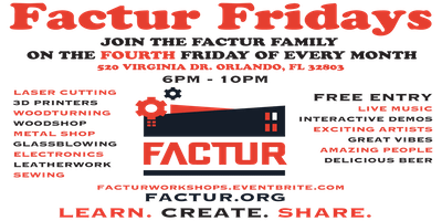 FACTUR FRIDAY - Fun, Art & Other Creative Culture - Every 4th Friday