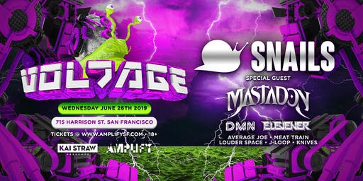 Voltage ft. Snails, Mastadon & More (Ages 18+)