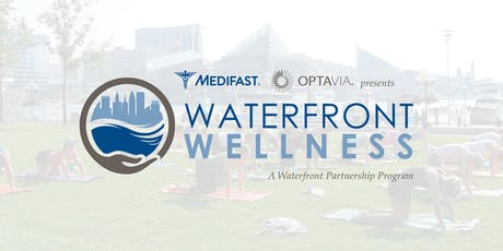 Waterfront Wellness presented by Medifast | Free Fitness Classes! tickets
