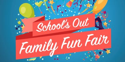 FREE School's Out Family Fun Fair