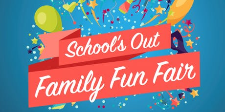 FREE School's Out Family Fun Fair tickets