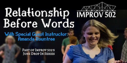 Relationship Before Words With Amanda Rountree (Drop In Class)