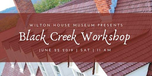 Wilton Makers: Black Creek Workshop