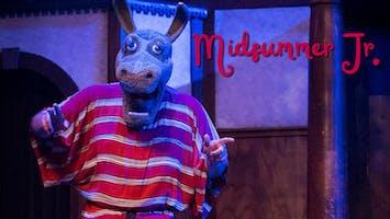 """""""Midsummer Jr.!"""""""