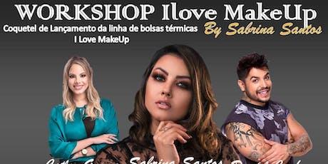 Workshop Ilove MakeUp by Sabrina Santos e coquetel de lançamento das bolsas ingressos