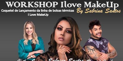 Workshop Ilove MakeUp by Sabrina Santos e coquetel de lançamento das bolsas