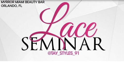 Myrror Miami Beauty Bar Presents Lace Seminar with Taylor Made