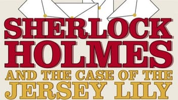 """Sherlock Holmes and the Case of the Jersey Lily"""