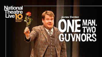 "National Theatre Live: ""One Man, Two Guvnors"" ""— HD Screening"