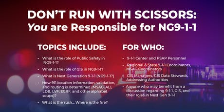 Don't Run With Scissors: YOU are Responsible for NG9-1-1 - San Diego, CA tickets