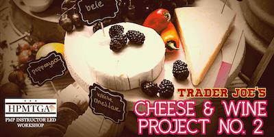"""HPMTGA's """"Trader Joe's Cheese & Wine Project No. 2"""" for DC, MD & VA"""