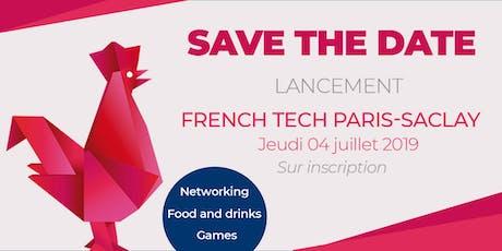 Lancement de la Communauté French Tech Paris-Saclay billets