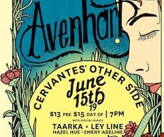 Avenhart w/ Taarka (Late Set), Ley Line (Late Set), Hazel Hue, Emery Adeline