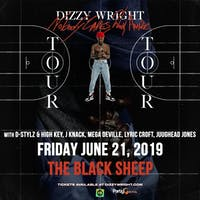 Dizzy Wright - Nobody Cares Work Harder Tour w/ D-Stylz & High Key, J Knack, Mega Deville, Lyric Croft, Juughead Jones @ THE BLACK SHEEP